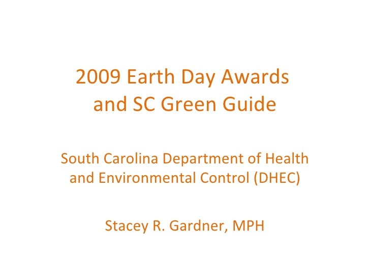 2009 Earth Day Awards  and SC Green Guide South Carolina Department of Health and Environmental Control (DHEC) Stacey R. G...