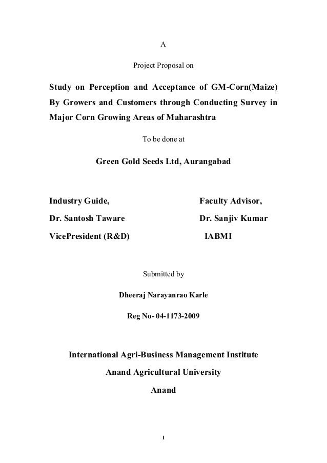 A                      Project Proposal onStudy on Perception and Acceptance of GM-Corn(Maize)By Growers and Customers thr...
