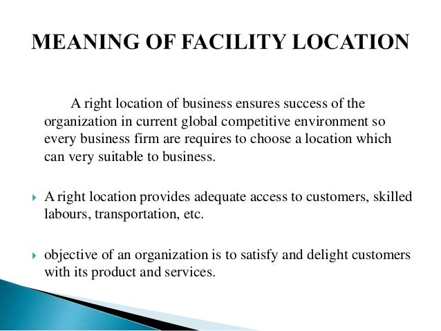the factors affecting the location of a car manufacturing facility It's essential to assess the characteristics of prospective locations today  many  automakers and suppliers of advanced parts to the industry.