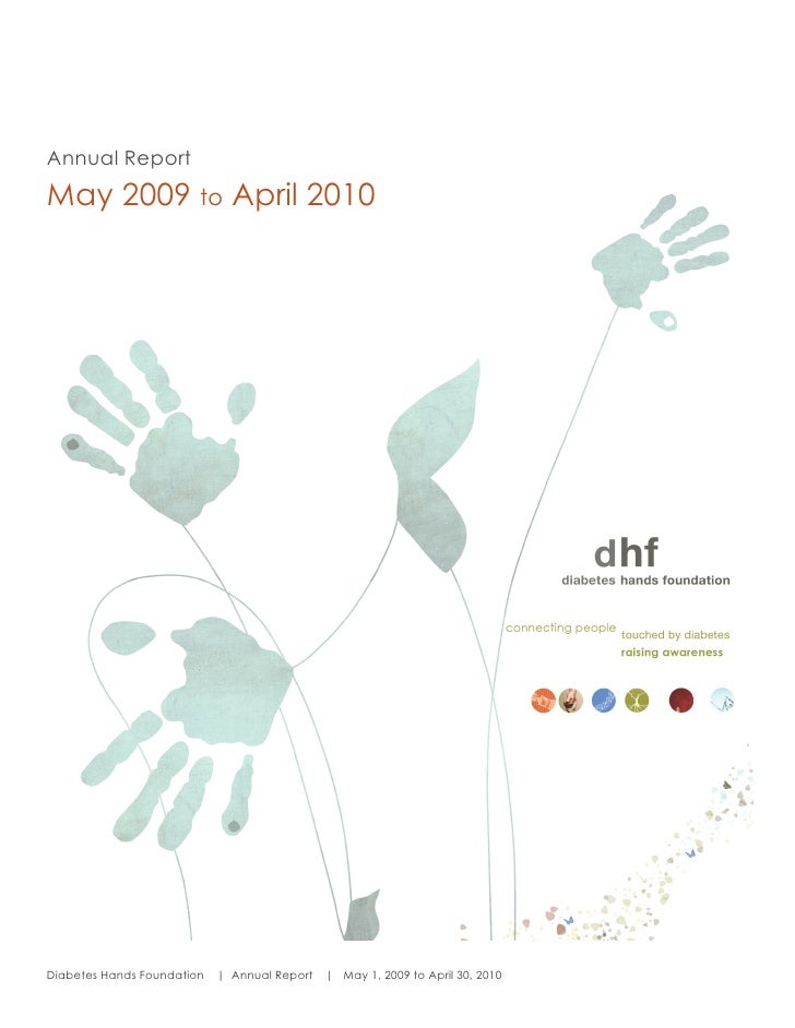 Annual Report       May 2009 to April 2010       	         Diabetes Hands Foundation   | Annual Report   | May 1, ...