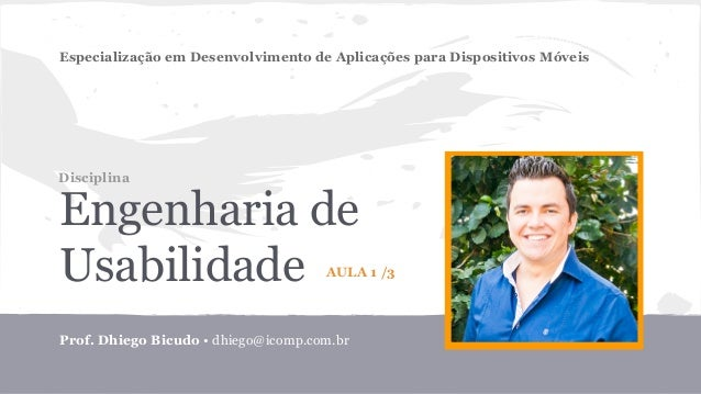 Especialização em Desenvolvimento de Aplicações para Dispositivos Móveis  Disciplina  Prof. Dhiego Bicudo • dhiego@icomp.c...