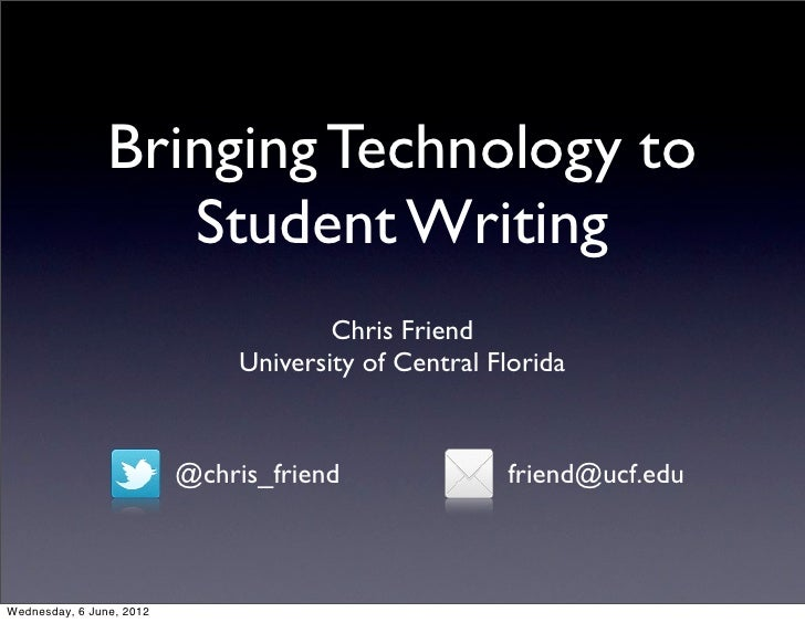 Bringing Technology to                   Student Writing                                       Chris Friend               ...