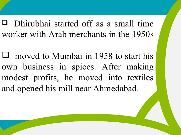 management lesson from dhirubhai ambani Mukesh dhirubhai ambani he elected to do this even as ril's total remuneration packages to its top management personnel increased during that fiscal year.