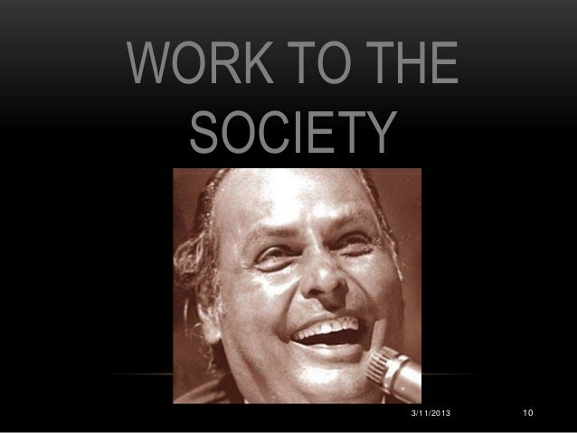 WORK TO THE SOCIETY         3/11/2013   10