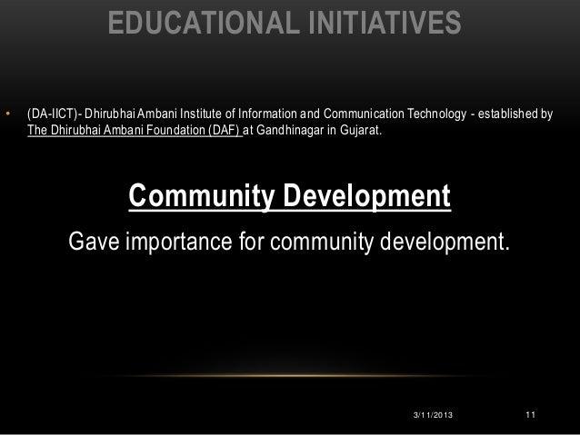 EDUCATIONAL INITIATIVES•   (DA-IICT)- Dhirubhai Ambani Institute of Information and Communication Technology - established...