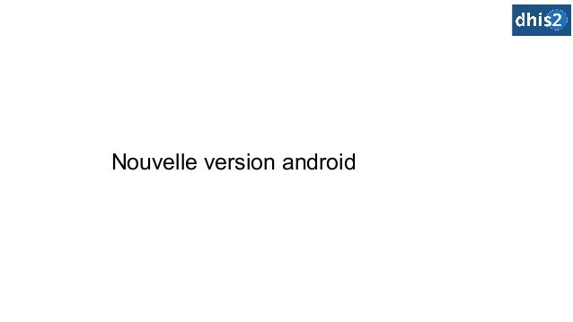 Nouvelle version android