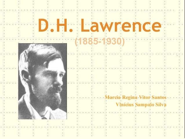 D.H. Lawrence   (1885-1930)         Marcia Regina Vitor Santos             Vinícius Sampaio Silva