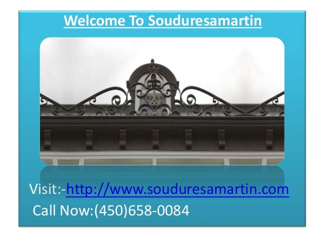 Welcome To Souduresamartin  Visit:-http://www.souduresamartin.com  Call Now:(450)658-0084