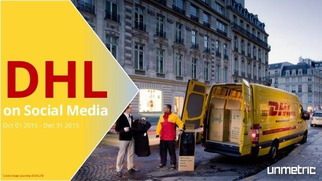 DHLon Social Media Oct 01 2015 - Dec 31 2015 Cover Image Courtesy of DHL FB