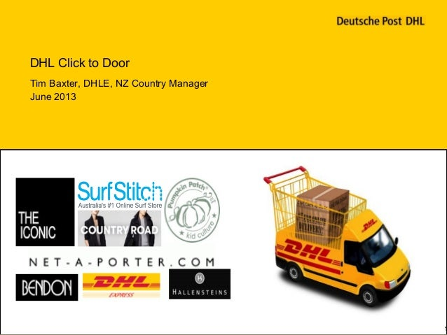 DHL Click to DoorTim Baxter, DHLE, NZ Country ManagerJune 20131