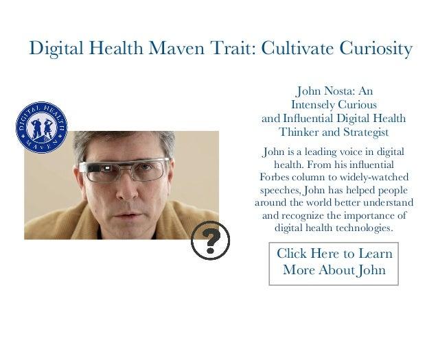 Digital Health Maven Trait: Cultivate Curiosity  John Nosta: An  Intensely Curious  and Influential Digital Health  Thinke...