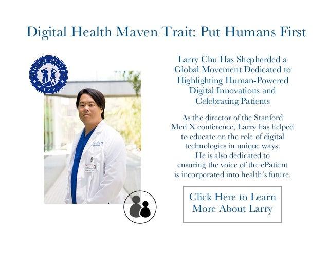 Digital Health Maven Trait: Put Humans First  Larry Chu Has Shepherded a  Global Movement Dedicated to  Highlighting Human...