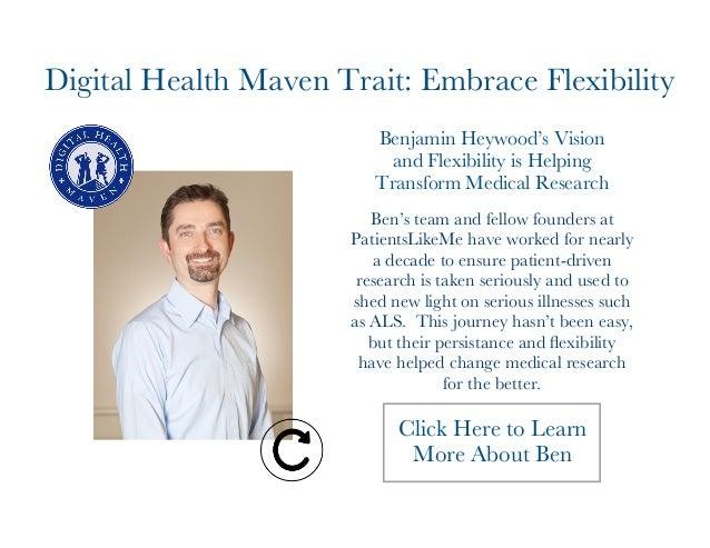 Digital Health Maven Trait: Embrace Flexibility  Benjamin Heywood's Vision  and Flexibility is Helping  Transform Medical ...