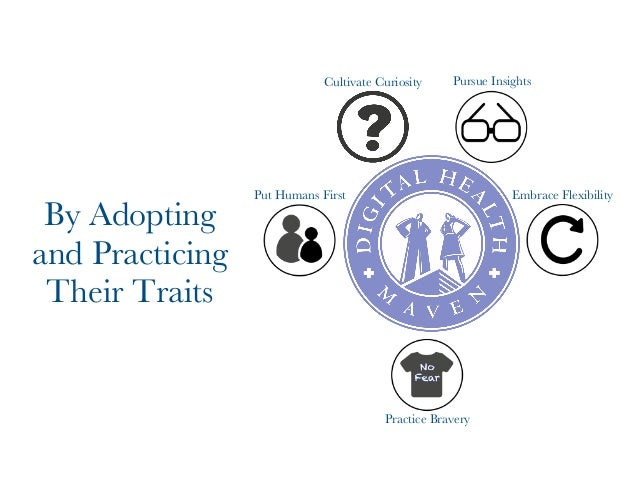 By Adopting  and Practicing  Their Traits  Cultivate Curiosity Pursue Insights  Put Humans First Embrace Flexibility  Prac...
