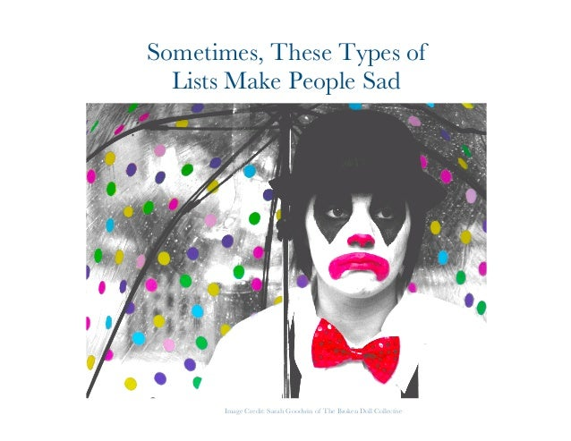 Sometimes, These Types of  Lists Make People Sad  Image Credit: Sarah Goodwin of The Broken Doll Collective