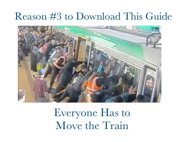 Reason #3 to Download This Guide  Everyone Has to  Move the Train