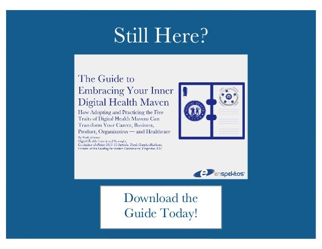 Still Here?  Download the  Guide Today!