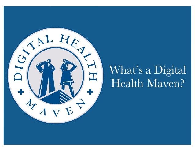 What's a Digital  Health Maven?