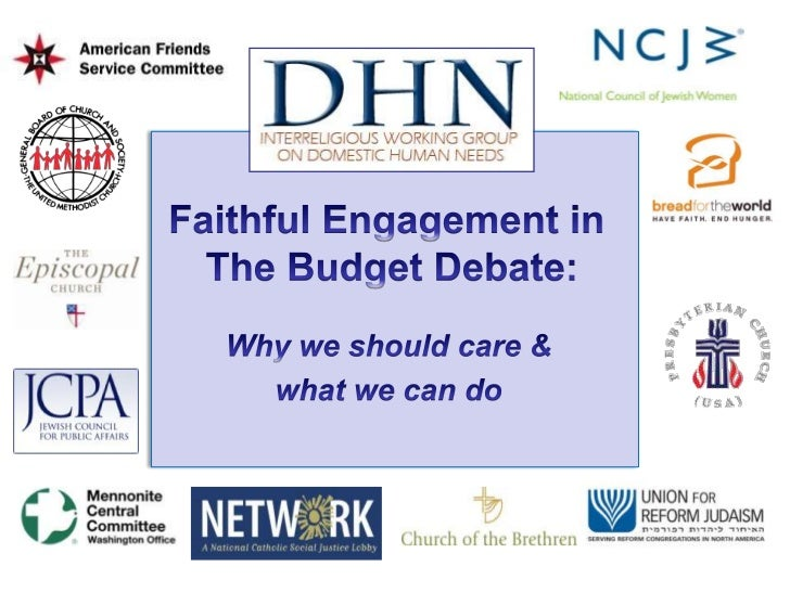 Faithful Engagement in <br />The Budget Debate:<br />Why we should care &<br />what we can do<br />