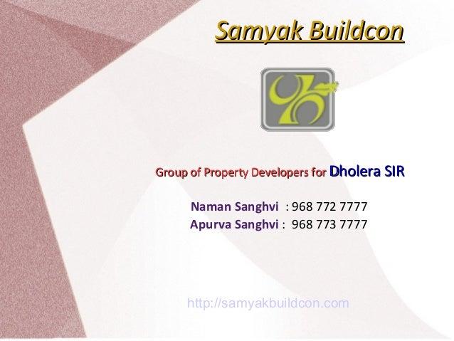 Samyak BuildconSamyak Buildcon Group of Property Developers forGroup of Property Developers for Dholera SIRDholera SIR Nam...