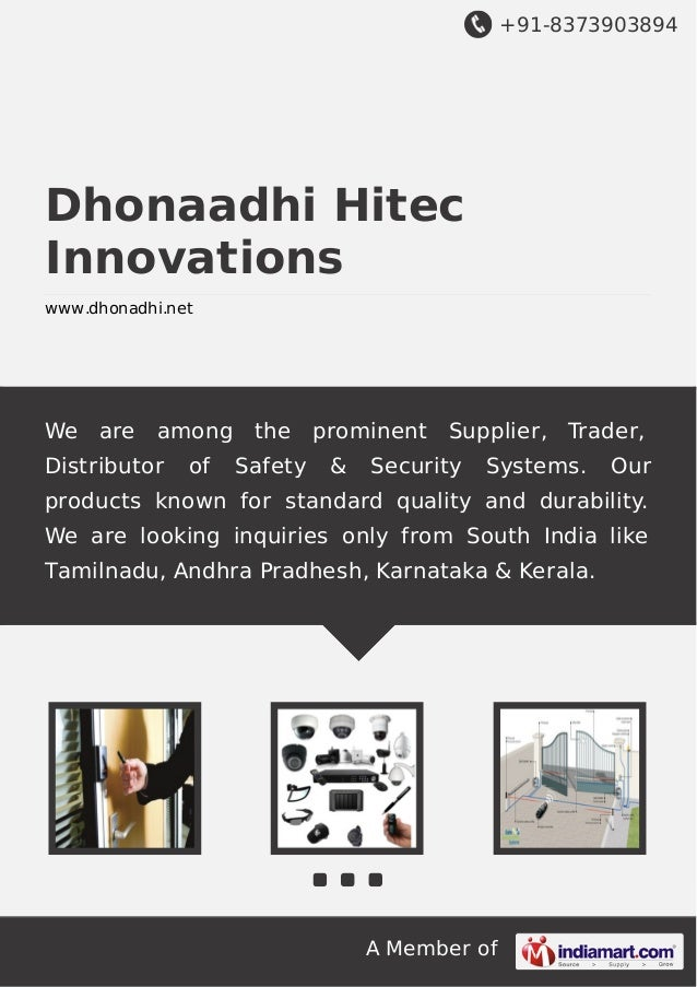 +91-8373903894  Dhonaadhi Hitec Innovations www.dhonadhi.net  We  are  among the  Distributor  of  Safety  prominent &  Su...