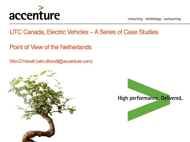 UTC Canada, Electric Vehicles – A Series of Case StudiesPoint of View of the NetherlandsWim D'Hondt (wim.dhondt@accenture....