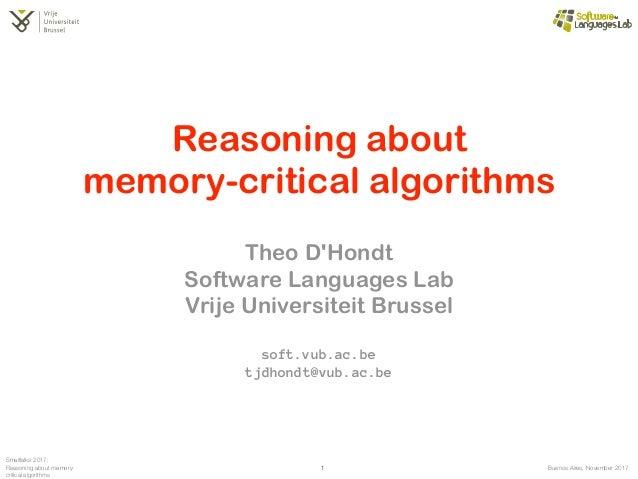 Buenos Aires, November 2017 Smalltalks 2017: Reasoning about memory- critical algorithms Growing an Abstract Grammar Teach...