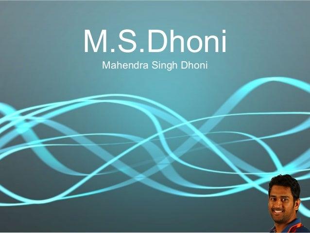 M.S.Dhoni Mahendra Singh Dhoni