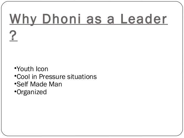 Dhoni A Leader Slide 3