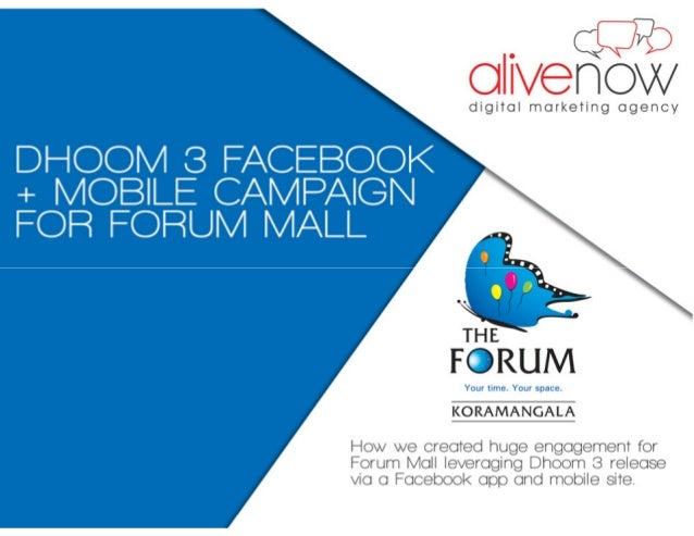 Brief and Campaign objective The Forum Mall (Koramangala) is one of the first mall's in Bangalore and is also one of the m...