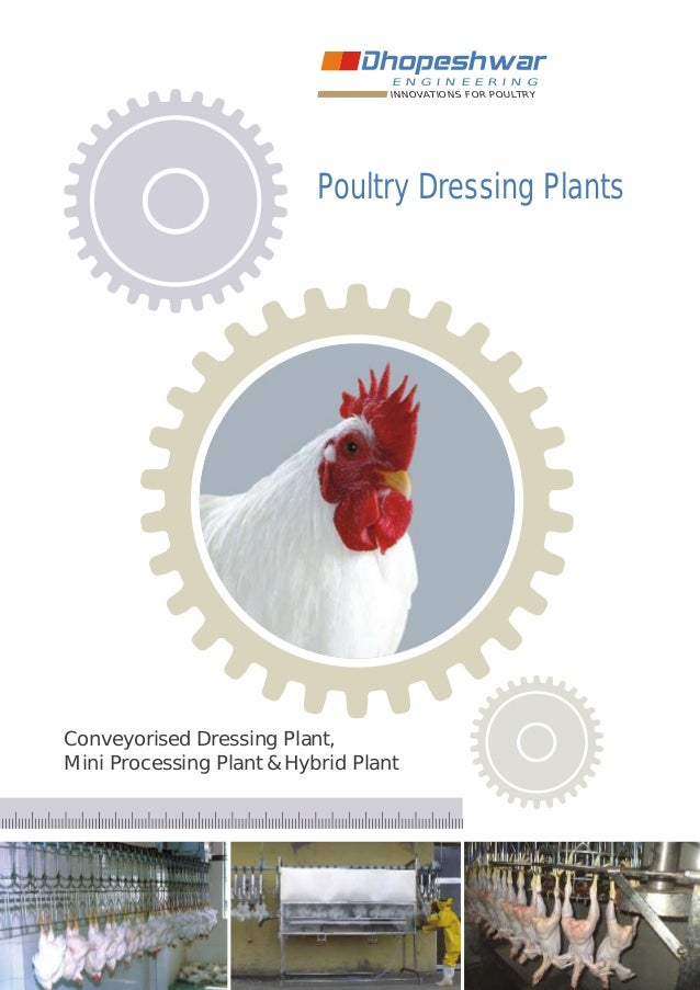 Poultry Dressing Plants Conveyorised Dressing Plant, Mini Processing Plant & Hybrid Plant INNOVATIONS FOR POULTRY E N G I ...