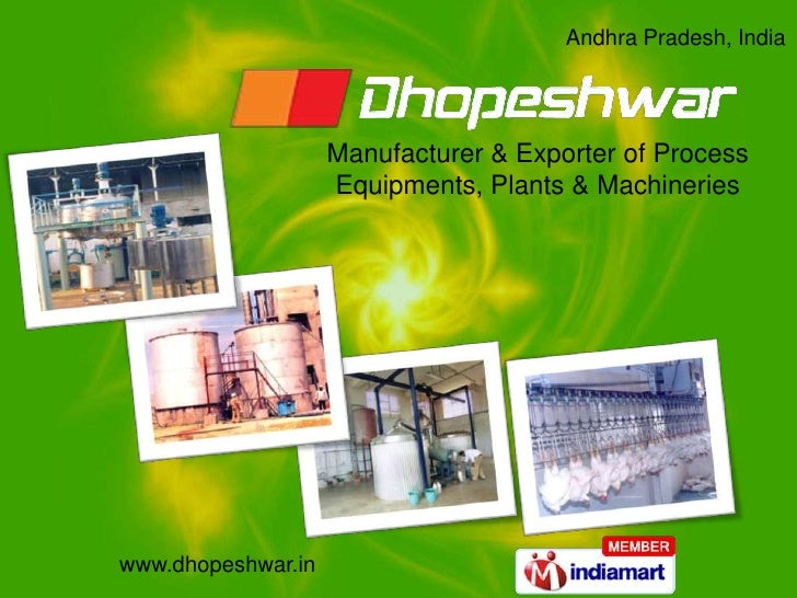 Andhra Pradesh, India<br />Manufacturer & Exporter of Process <br />Equipments, Plants & Machineries<br />