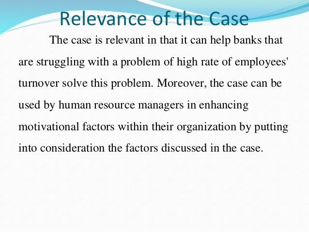 case analysis on motivation Organisation theory case study – motivation at the bradley clothing company the personnel manager of the bradley clothing company, alice johnson thinks the theories of maslow and herzberg are very suitable for the management therefore, she put the theory into practice.