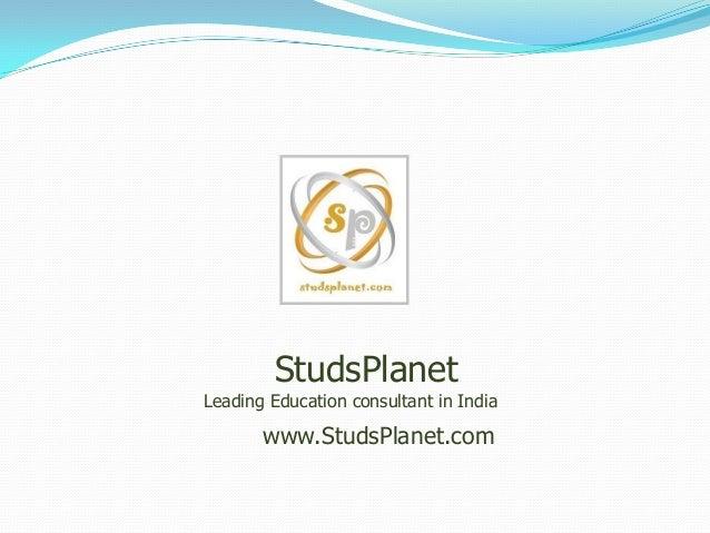 StudsPlanetLeading Education consultant in India       www.StudsPlanet.com