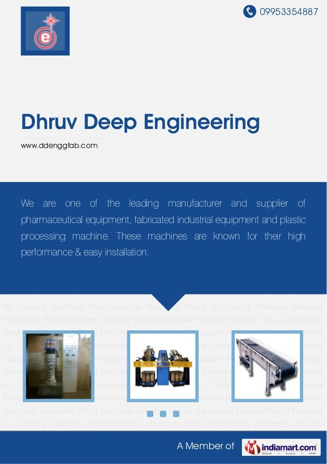 09953354887     Dhruv Deep Engineering     www.ddenggfab.comPharmaceutical   Machines    Plastic   Processing   Machines  ...