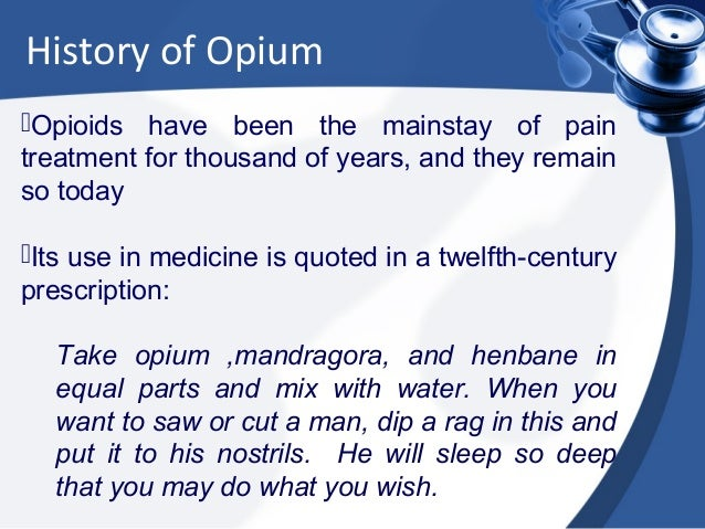 Opium: A Long History of Medical Use, Addiction and Abuse