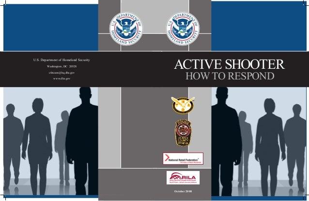 U.S. Department of Homeland Security Washington, DC  20528 cfsteam@hq.dhs.gov     www.dhs.gov  ACTIVE SHOOTER ...