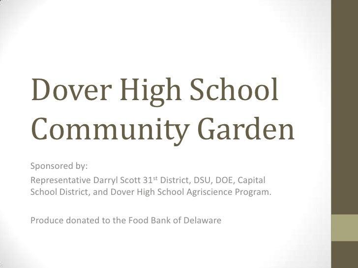 Dover High School Community Garden<br />Sponsored by:<br />Representative Darryl Scott 31st District, DSU, DOE, Capital Sc...