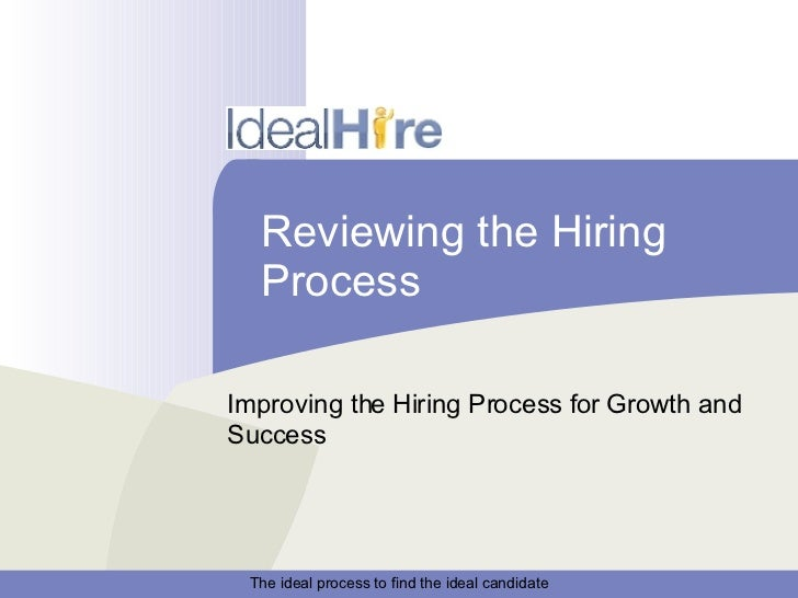 Reviewing the Hiring Process Improving the Hiring Process for Growth and Success