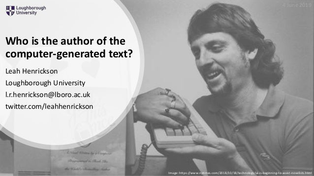 Who is the author of the computer-generated text? Leah Henrickson Loughborough University l.r.henrickson@lboro.ac.uk twitt...