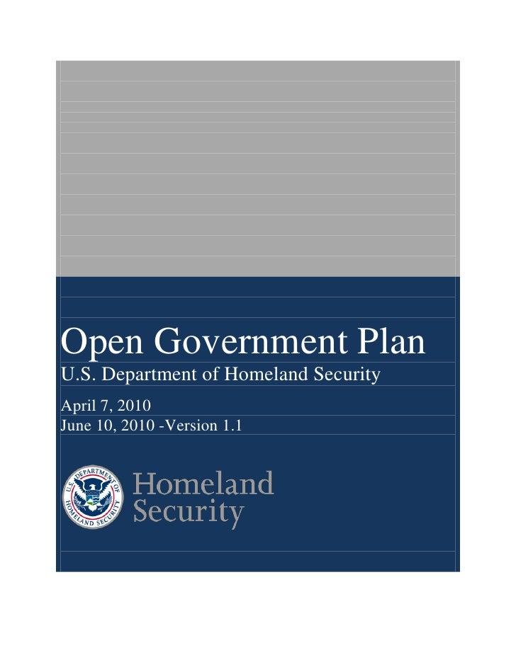 Open Government Plan U.S. Department of Homeland Security April 7, 2010 June 10, 2010 -Version 1.1