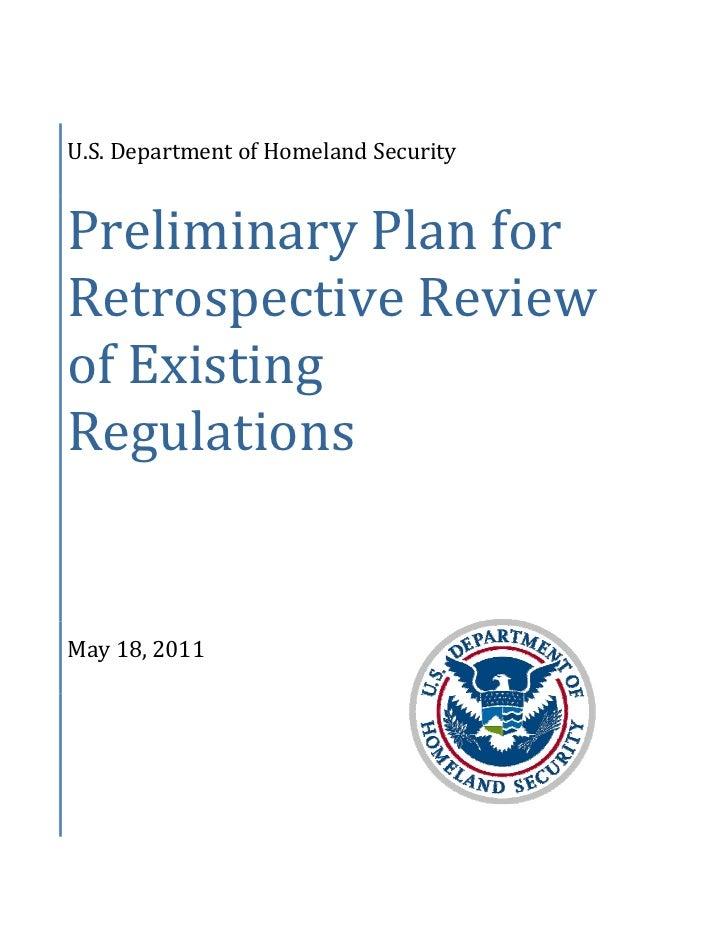 U.S.DepartmentofHomelandSecurityPreliminaryPlanforRetrospectiveReviewofExistingRegulationsMay18,2011