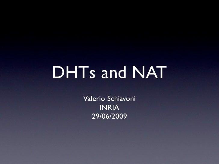 DHTs and NAT    Valerio Schiavoni         INRIA       29/06/2009