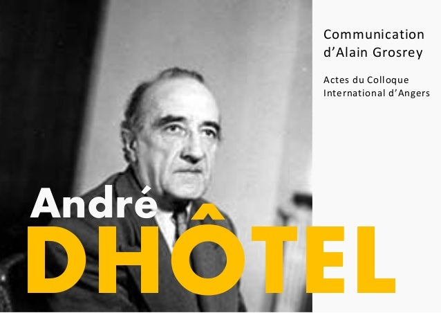 Communication d'Alain Grosrey Actes du Colloque International d'Angers DHÔTEL André