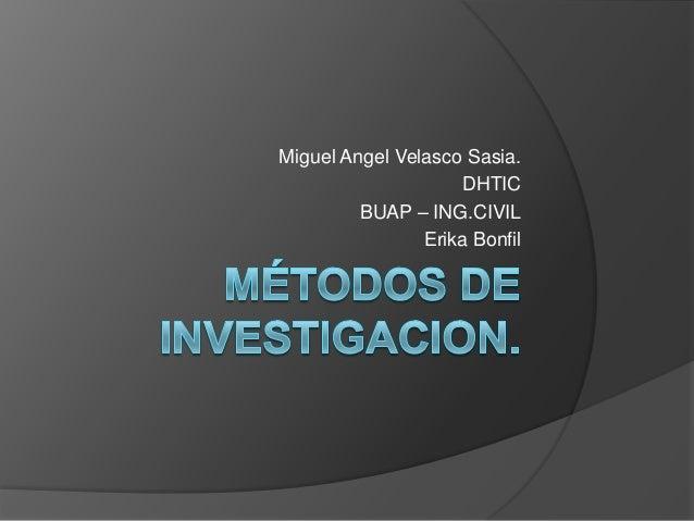 Miguel Angel Velasco Sasia.                    DHTIC         BUAP – ING.CIVIL                Erika Bonfil