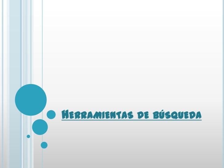 HERRAMIENTAS DE BÚSQUEDA