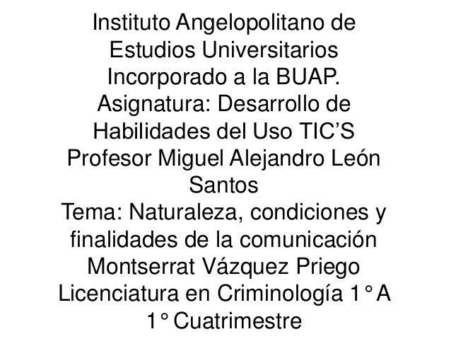 Instituto Angelopolitano de Estudios Universitarios Incorporado a la BUAP. Asignatura: Desarrollo de Habilidades del Uso T...