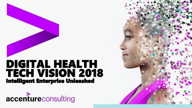 DIGITAL HEALTH TECH VISION 2018 Intelligent Enterprise Unleashed