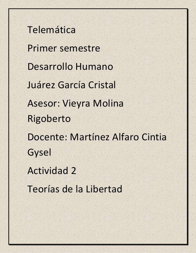 Telemática Primer semestre Desarrollo Humano Juárez García Cristal Asesor: Vieyra Molina Rigoberto Docente: Martínez Alfar...