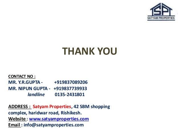 THANK YOU  CONTACT NO :  MR. Y.R.GUPTA - +919837089206  MR. NIPUN GUPTA - +919837739933  landline 0135-2431801  ADDRESS : ...